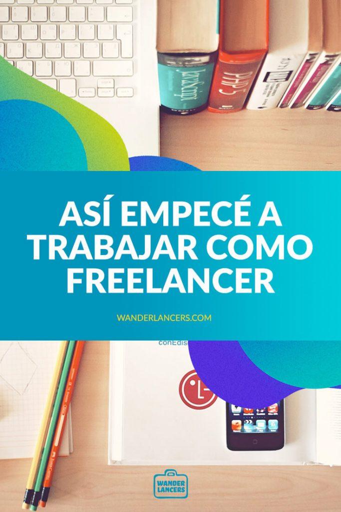 Así empecé a trabajar como Freelancer
