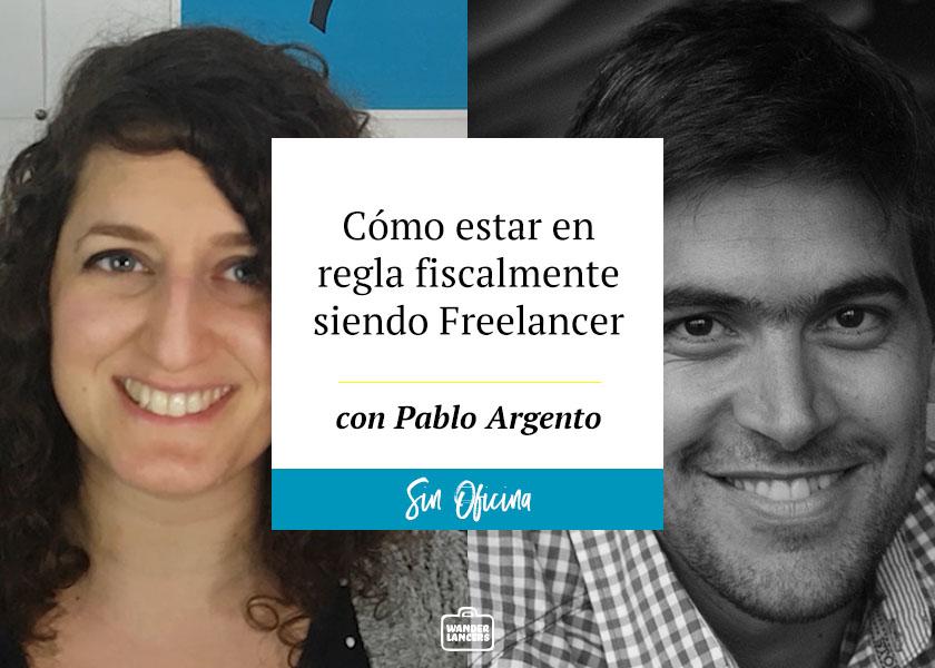 Cómo estar en regla fiscalmente siendo Freelancer con Pablo Argento
