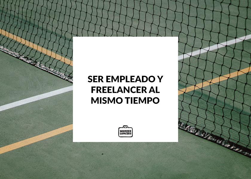 Ser freelancer y empleado al mismo tiempo