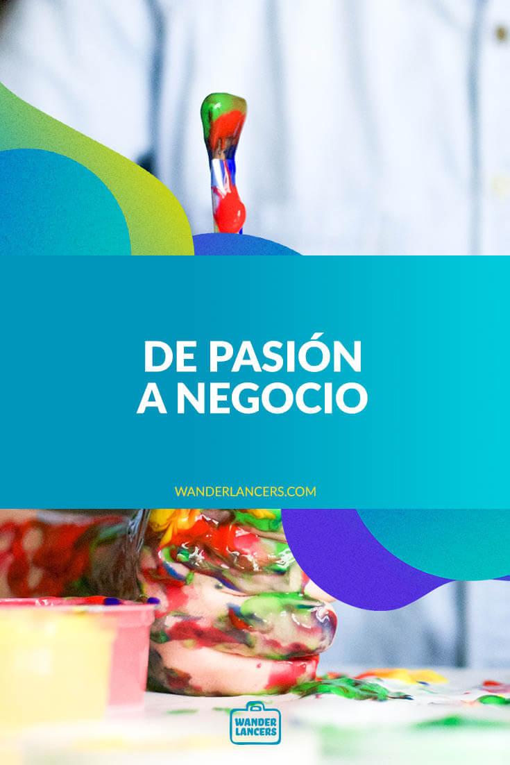 De pasión a negocio