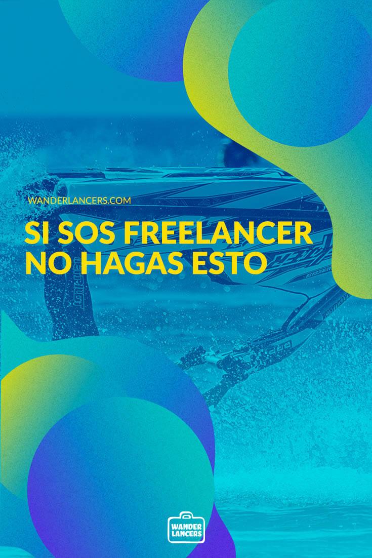 Si sos freelancer no hagas esto