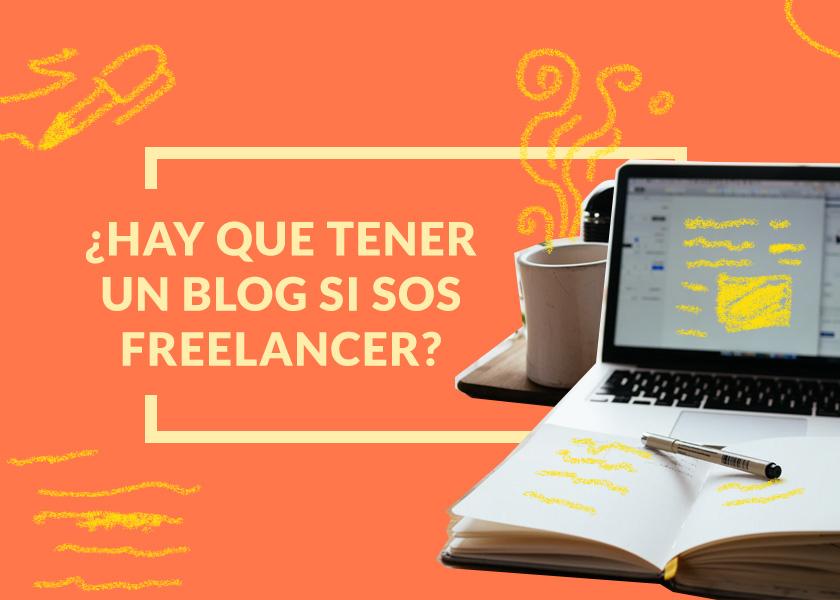 ¿Hay que tener un blog si sos freelancer?