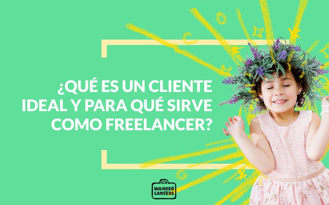Que es un cliente ideal y para qué sirve como freelancer