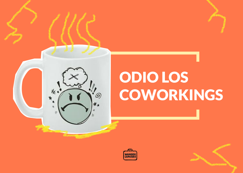 Odio los coworkings