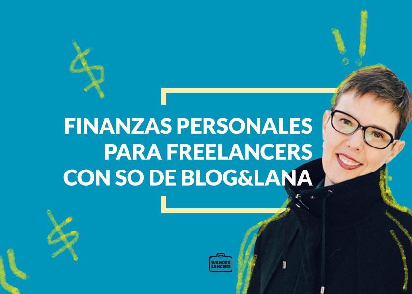 Finanzas Personales para Freelancers con So de Blog&Lana