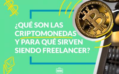 ¿Qué son las criptomonedas y para qué sirven siendo freelancer?