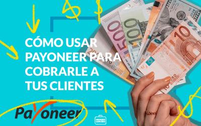 Cómo usar Payoneer para cobrar a tus clientes
